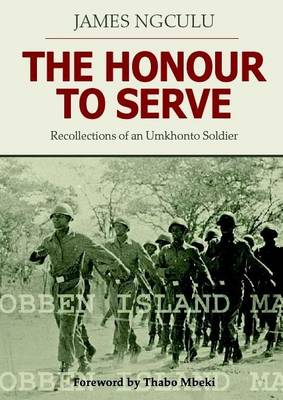 The Honour to Serve: Recollections of an Umkhonto Soldier (Paperback)