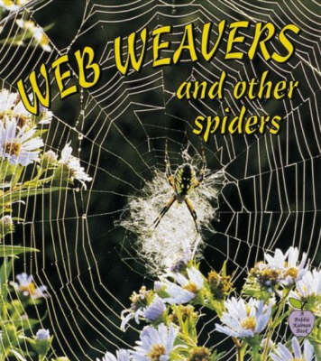 Web Weavers and Other Spiders - Crabapples S. (Paperback)