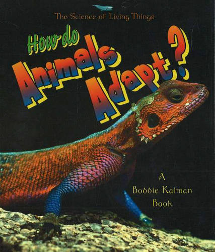How Do Animals Adapt? - Science of Living Things S. (Hardback)
