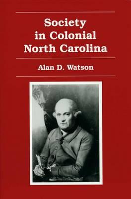 Society in Colonial North Carolina (Paperback)