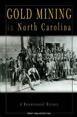 Gold Mining in North Carolina: A Bicentennial History (Paperback)