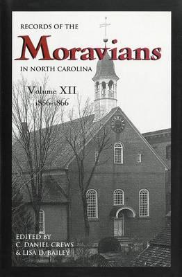 Records of the Moravians in North Carolina, Volume 12: 1856-1866 (Hardback)