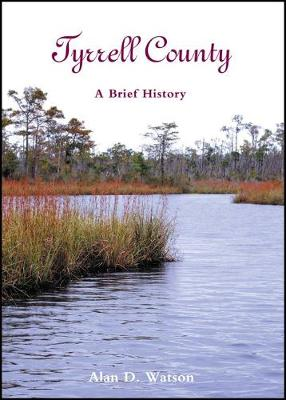 Tyrrell County: A Brief History (Paperback)