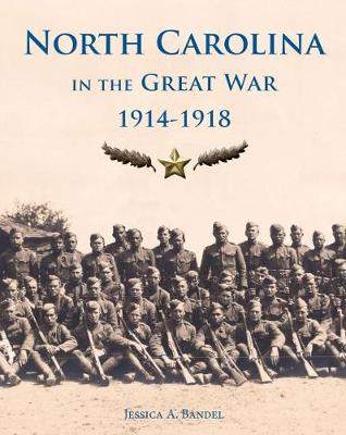 North Carolina and the Great War, 1914-1918 (Hardback)