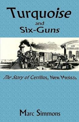 Turquoise and Six-Guns (Paperback)