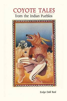 Coyote Tales from the Indian Pueblos (Paperback)