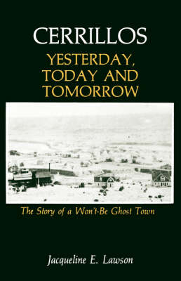 Cerrillos, Yesterday, Today and Tomorrow (Paperback)