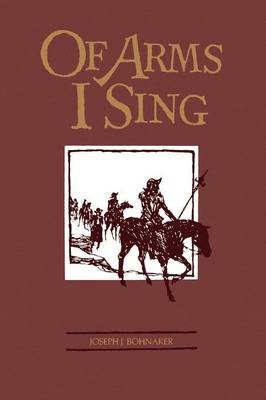 Of Arms I Sing: A Novel of the Settlement of the American West (Paperback)