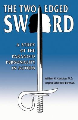 The Two-Edged Sword: A Study of the Paranoid Personality in Action (Paperback)