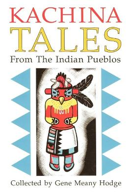 Kachina Tales from the Indian Pueblos (Paperback)
