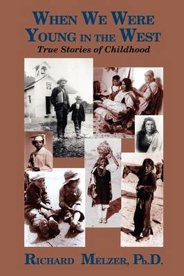 When We Were Young in the West: True Histories of Childhood (Paperback)