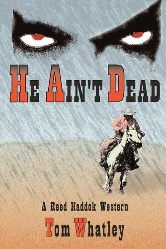 He Ain't Dead: A Novel of the Wicked West (Paperback)