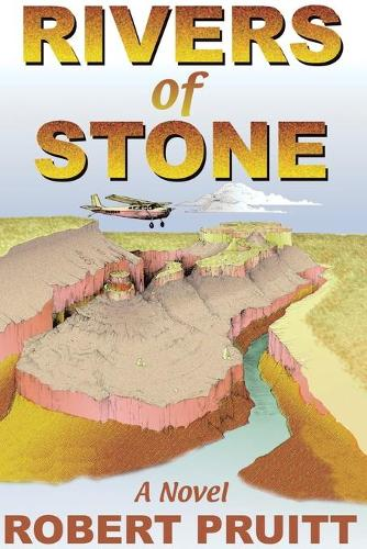 Rivers of Stone: A Novel of Adventure and Intrigue - First Fiction Series (Paperback)