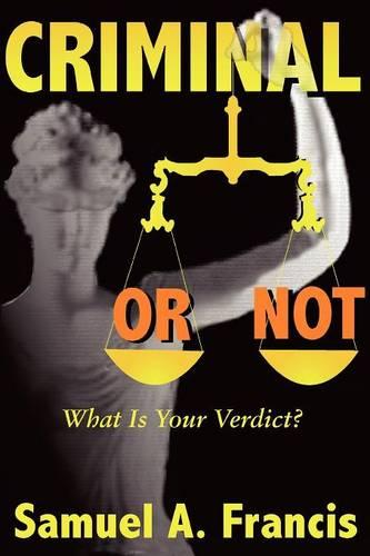 Criminal or Not: What is Your Verdict? (Paperback)