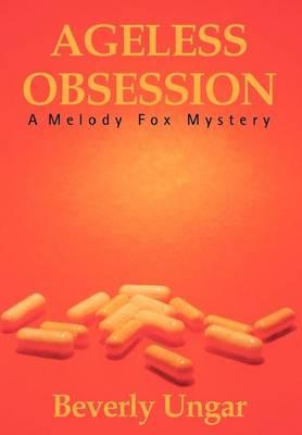 Ageless Obsession: A Melody Fox Mystery (Hardback)