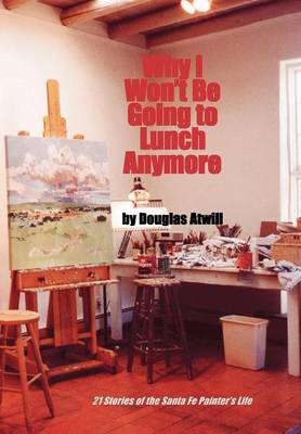 Why I Won't Be Going to Lunch Anymore (Hardback)