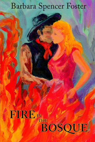 Fire in the Bosque (Paperback)