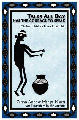 Talks All Day Has the Courage to Speak (Paperback)