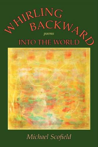 Whirling Backward Into the World (Paperback)