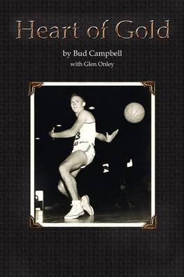 Heart of Gold, a Basketball Player's Legacy (Paperback)