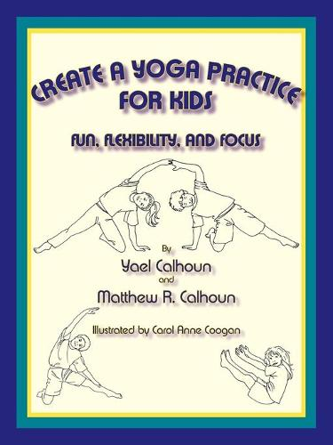 Create a Yoga Practice for Kids (Paperback)