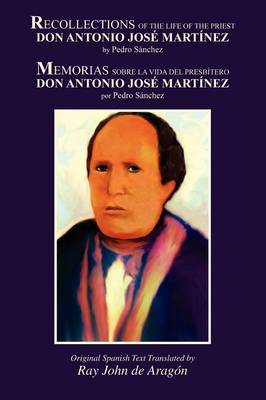 Recollections of the Life of Don Antonio Jose Martinez (Paperback)