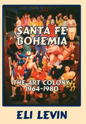 Santa Fe Bohemia (Hardcover) (Hardback)