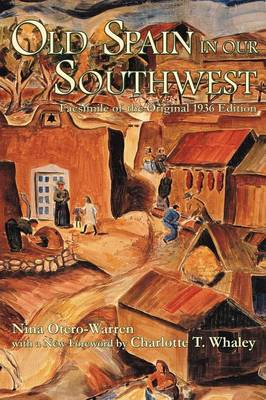 Old Spain in Our Southwest - Southwest Heritage (Paperback)
