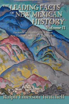 The Leading Facts of New Mexican History, Vol II (Softcover) - Southwest Heritage (Paperback)