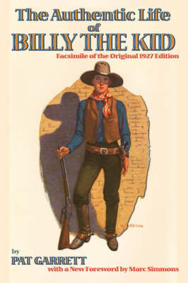 The Authentic Life of Billy the Kid - Southwest Heritage (Paperback)