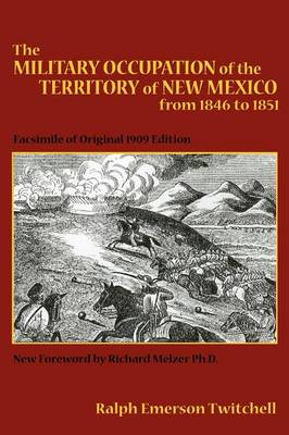 The Military Occupation of New Mexico - Southwest Heritage (Paperback)