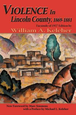 Violence in Lincoln County, 1869-1881 - Southwest Heritage (Paperback)