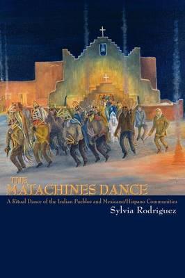 The Matachines Dance - Southwest Heritage (Paperback)