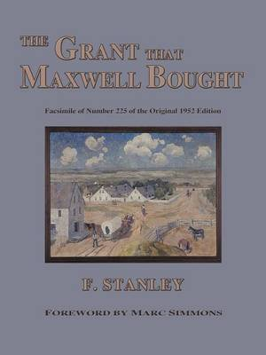 The Grant That Maxwell Bought - Southwest Heritage (Paperback)