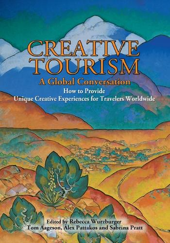 Creative Tourism, a Global Conversation (Paperback)