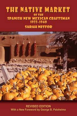 The Native Market of the Spanish New Mexican Craftsman - Southwest Heritage (Paperback)