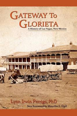 Gateway to Glorieta - Southwest Heritage (Paperback)
