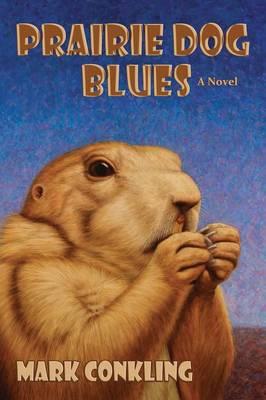 Prairie Dog Blues (Paperback)