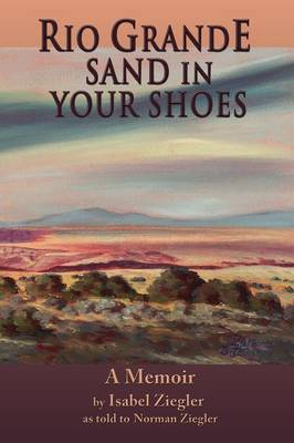Rio Grande Sand in Your Shoes (Paperback)