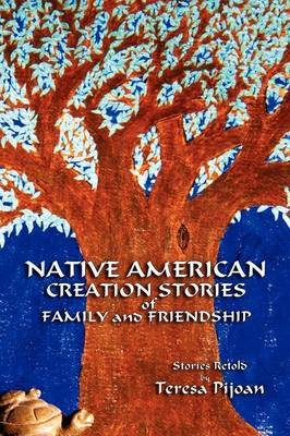 Native American Creation Stories of Family and Friendship (Paperback)