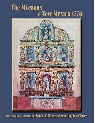 The Missions of New Mexico, 1776: A Description by Fray Francisco Atanasio Dominguez with Other Contemporary Documents (Paperback)