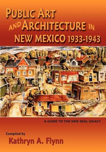 Public Art and Architecture in New Mexico, 1933-1943 (Softcover) (Paperback)