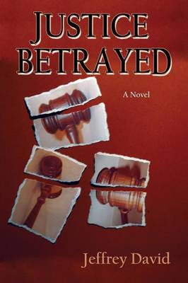 Justice Betrayed (Paperback)