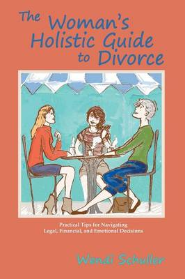The Woman's Holistic Guide to Divorce (Paperback)