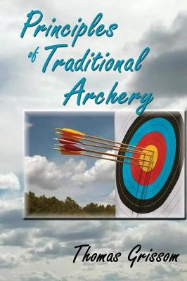 Principles of Traditional Archery (Paperback)