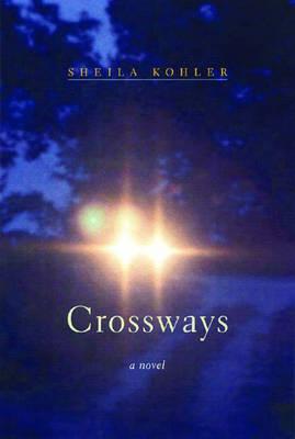 Crossways: A Novel (Hardback)