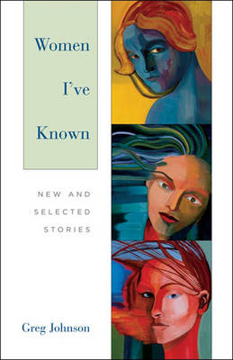 Women I've Known: New and Selected Stories (Hardback)