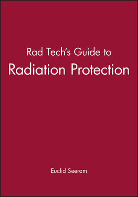 Rad Tech's Guide to Radiation Protection (Paperback)