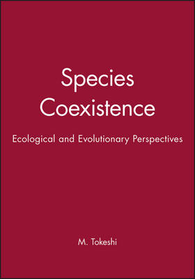 Species Coexistence: Ecological and Evolutionary Perspectives (Paperback)
