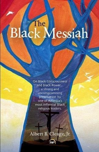 Black Messiah: On Black Consciousness And Black Power (Paperback)